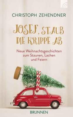 Josef, staub die Krippe ab von Zehendner,  Christoph