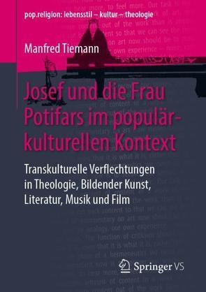 Josef und Potifar im popkulturellen Kontext von Tiemann,  Manfred