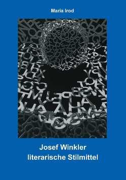 Josef Winkler – literarische Stilmittel von Irod,  Maria