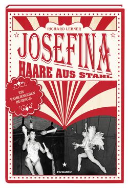 Josefina – Haare aus Stahl von Lehner,  Richard
