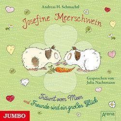 Josefine Meerschwein von Nachtmann,  Julia, Schmachtl,  Andreas H.