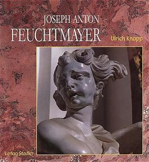 Joseph Anton Feuchtmayer (1696-1770) von Knapp,  Ulrich