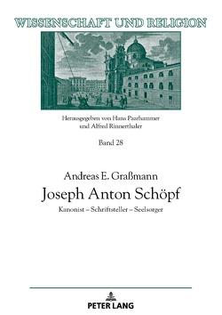 Joseph Anton Schöpf von Graßmann,  Andreas E.