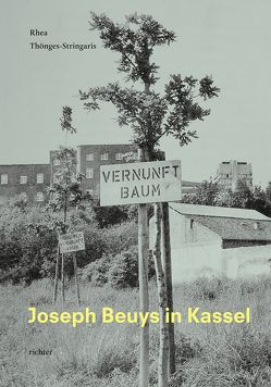 Joseph Beuys in Kassel von Thönges-Stringaris,  Rhea