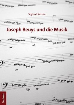 Joseph Beuys und die Musik von Hintzen,  Sigrun