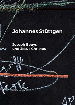 Joseph Beuys und Jesus Christus von Stüttgen,  Johannes