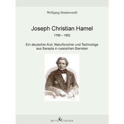 Joseph Christian Hamel 1788-1862 von Stratenwerth,  Wolfgang