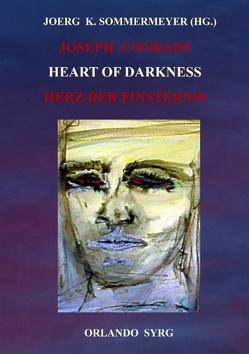 Joseph Conrads Heart of Darkness / Herz der Finsternis von Conrad,  Joseph, Feurig-Sorgenfrei,  Georg J., Sommermeyer,  Joerg K., Syrg,  Orlando