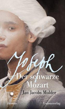 Joseph, der schwarze Mozart von Faure,  Ulrich, Mulder,  Jan Jacobs