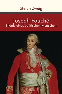 Joseph Fouché. Bildnis eines politischen Menschen von Zweig,  Stefan