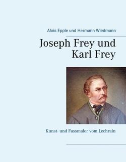 Joseph Frey und Karl Frey von Epple,  Alois, Wiedmann,  Hermann