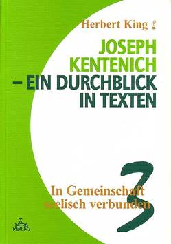 Joseph Kentenich – ein Durchblick in Texten / In Gemeinschaft seelisch verbunden von King,  Herbert