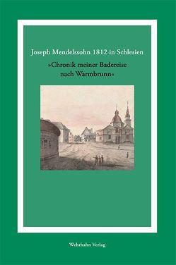 Joseph Mendelssohn 1812 in Schlesien von Klein,  Hans G, Mendelssohn,  Joseph, Panwitz,  Sebastian