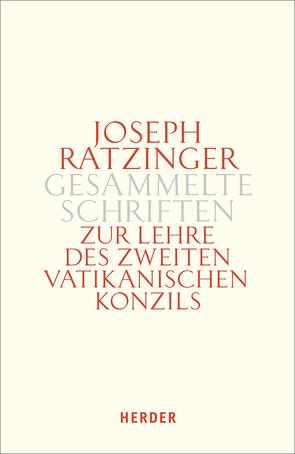 Joseph Ratzinger – Gesammelte Schriften / Die Lehre des Zweiten Vatikanischen Konzils von Ratzinger,  Joseph (Benedikt XVI.)