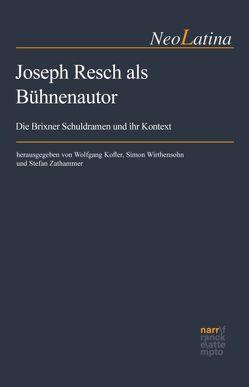 Joseph Resch als Bühnenautor von Kofler,  Wolfgang, Wirthensohn,  Simon, Zathammer,  Stefan