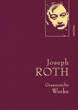 Joseph Roth – Gesammelte Werke von Roth,  Joseph