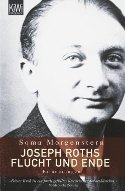 Joseph Roths Flucht und Ende von Morgenstern,  Soma