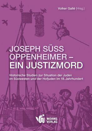 Joseph Süss Oppenheimer – Ein Justizmord von Gallé,  Volker, Haasis,  Hellmut G, Reuter,  Ursula
