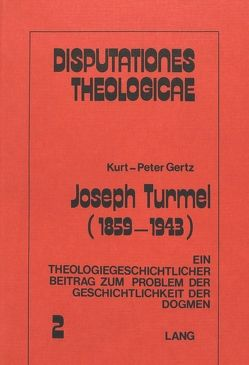 Joseph Turmel (1859-1943) von Gertz,  Kurt-Peter