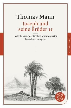 Joseph und seine Brüder II von Assmann,  Jan, Borchmeyer,  Dieter, Huber,  Peter, Mann,  Thomas, Stachorski,  Stephan