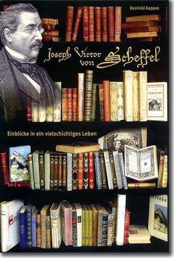 Joseph Victor von Scheffel – Einblicke in ein vielschichtiges Leben von Häusler,  Bernd, Kappes,  Reinhild, Lemke,  Stefanie, Peter,  Klaus-Michael