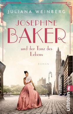 Josephine Baker und der Tanz des Lebens von Weinberg,  Juliana