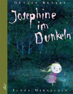 Josephine im Dunkeln von Kunert,  Guenter, Mirtschin,  Jutta
