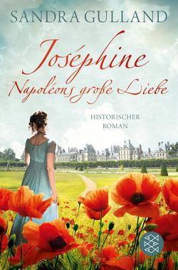 Joséphine – Napoléons große Liebe von Gent,  Sigrid, Gulland,  Sandra