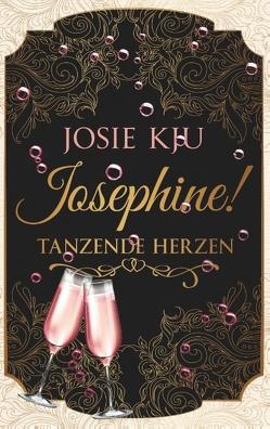 Josephine! – Tanzende Herzen von Kju,  Josie