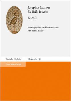 "Josephus Latinus: ""De Bello Iudaico"". Buch 1 von Bader,  Bernd"