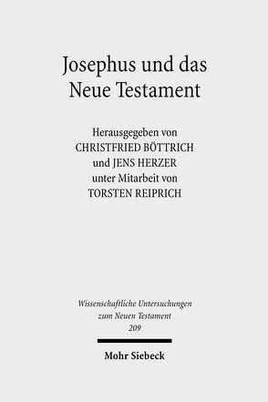 Josephus und das Neue Testament von Böttrich,  Christfried, Herzer,  Jens, Reiprich,  Torsten