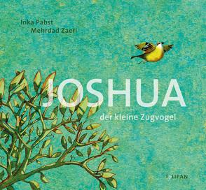Joshua – Der kleine Zugvogel von Pabst,  Inka, Zaeri,  Mehrdad