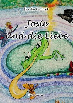 Josie und die Liebe von Schmidt,  Carolin, Schmidt,  Ewa Katharina