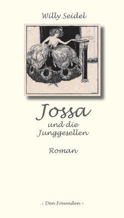 Jossa und die Junggesellen von Seidel,  Willy