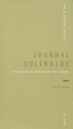 journal culinaire. Kultur und Wissenschaft des Essens / journal culinaire. Kultur und Wissenschaft des Essens von Buitenhuis,  Adolf, Häusler,  Barbara, Klink,  Vincent, Vilgis,  Thomas