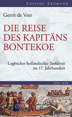 Die Reise des Kapitäns Bontekoe von Fuhrmann Plemp van Duivelande,  M. R. C., Hoorn,  Willem Ysbrandszoon Bontekoe van