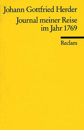 Journal meiner Reise im Jahr 1769 von Herder,  Johann G, Mommsen,  Katharina, Mommsen,  Momme, Wackerl,  Georg