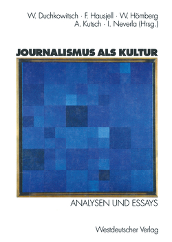 Journalismus als Kultur von Duchkowitsch,  Wolfgang, Hausjell,  Fritz, Hömberg,  Walter, Kutsch,  Arnulf, Neverla,  Irene