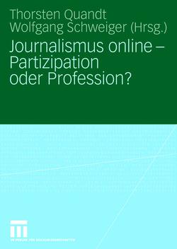Journalismus online – Partizipation oder Profession? von Quandt,  Thorsten, Schweiger,  Wolfgang