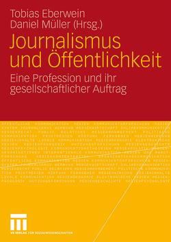 Journalismus und Öffentlichkeit von Eberwein,  Tobias, Mueller,  Daniel