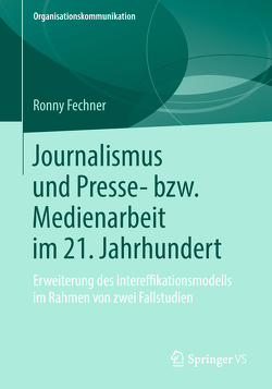 Journalismus und Presse- bzw. Medienarbeit im 21. Jahrhundert von Fechner,  Ronny