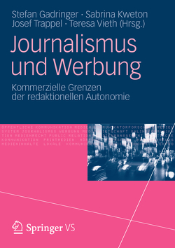 Journalismus und Werbung von Gadringer,  Stefan, Kweton,  Sabrina, Trappel,  Josef, Vieth,  Teresa