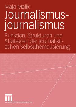 Journalismusjournalismus von Malik,  Maja