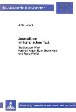 Journalisten im literarischen Text von Jacobi,  Jutta