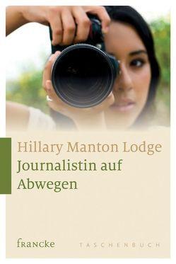 Journalistin auf Abwegen von Jilg,  Rebekka, Lodge,  Hillary Manton