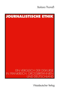 Journalistische Ethik von Thomaß,  Barbara