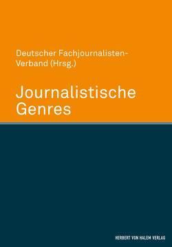 Journalistische Genres von Deutscher Fachjournalisten-Verband Deutscher Fachjournalisten-Verband,  Deutscher Fachjournalisten-Verband