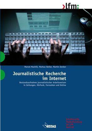 Journalistische Recherche im Internet von Beiler,  Markus, Gerstner,  Johannes R., Machill,  Marcel, Zenker,  Martin