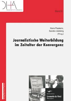 Journalistische Weiterbildung im Zeitalter der Konvergenz von Paukens,  Hans, Uebbing,  Sandra
