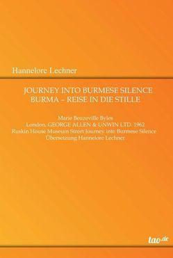 Journey Into Burmese Silence von Lechner,  Hannelore